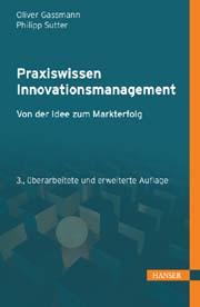 Cover des Buches Praxiswissen Innovationsmangement. Von der Idee zum Markterfolg. Herausgegeben von Oliver Gassmann und Philipp Sutter