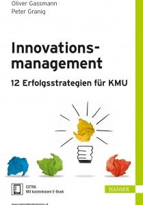 Cover des Buches Innovationsmanagement 12 Erfolgsstrategien für KMU. Geschrieben von Oliver Gassmann und Peter Granig