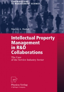 Cover of the book Intellectual Property Management in R&D Collaborations. The Case of the Service Industry Sector. Written by Martin A. Bader