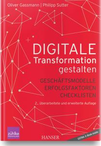 Buch: Digitale Transformation gestalten. Geschäftsmodelle. Erfolgsfaktoren. Checklisten. Autoren: Oliver Gassmann und Philipp Sutter