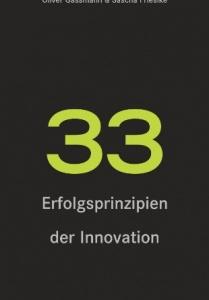 Cover des Buches 33 Erfolgsprinzipien der Innovation. Geschrieben von Oliver Gassmann und Sascha Friesike