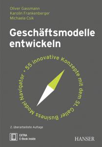 Cover des Buches Geschäftsmodelle entwickeln, 55 innovative Konzepte mit dem St.galler Business Model Navigator geschrieben von Oliver Gassmann, Karolin Frankenberger, Michaela Csik