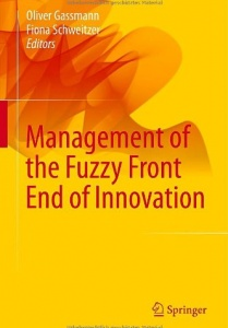 Cover of the book Management of the Fuzzy Front End of Innovation. Edited by Oliver Gassman and Fiona Schweitzer