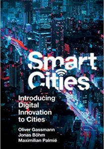 Book: Smart Cities. Introducing Digital Innovations to Cities. Authors: Jonas Boehm,